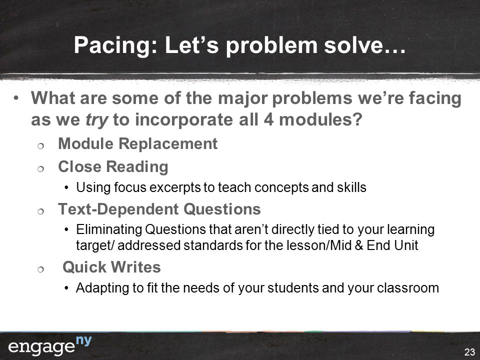 Pacing: Let's problem solve… What are some of the major problems we're facing as we try to incorporate all 4 modules.