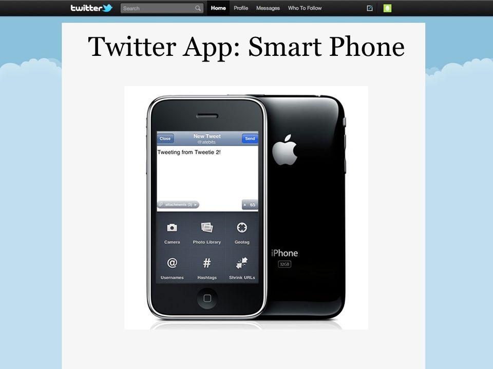 Twitter App: Smart Phone
