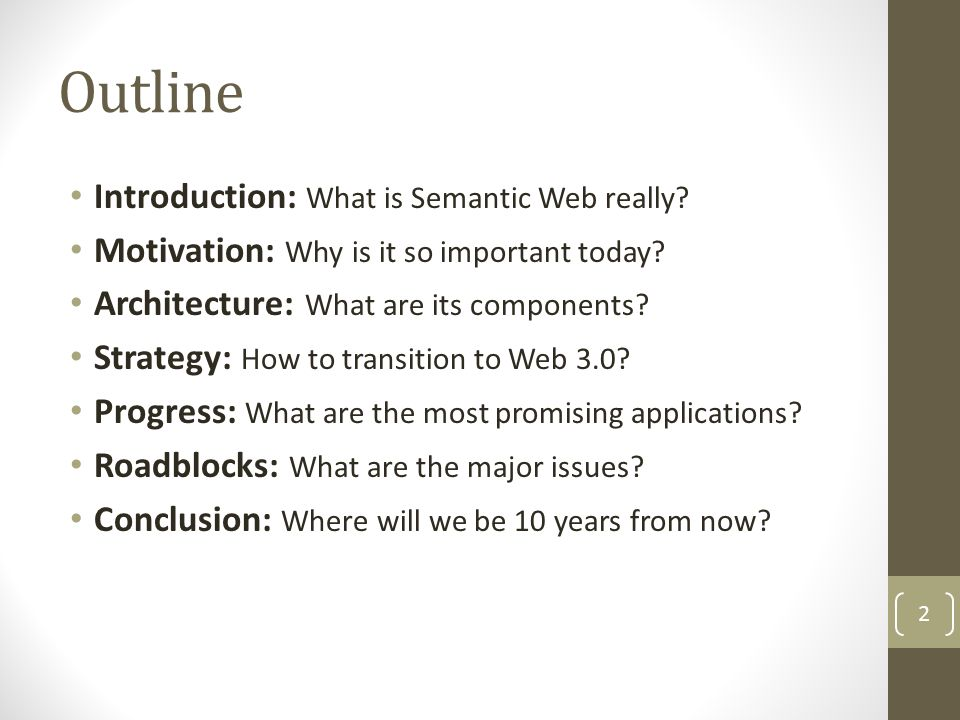 Outline Introduction: What is Semantic Web really.