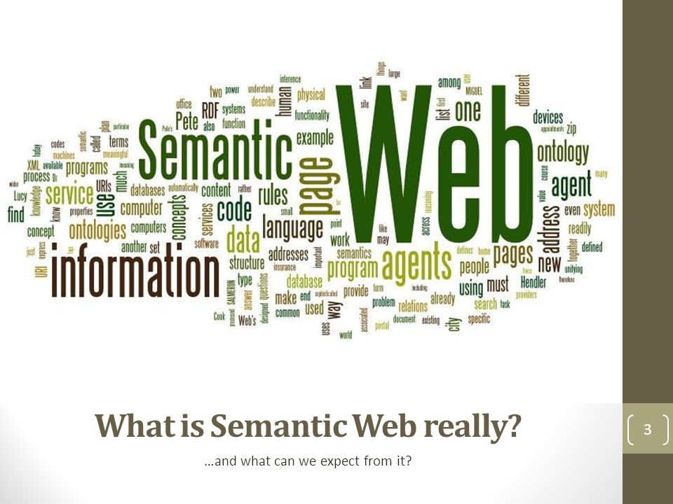 What is Semantic Web really …and what can we expect from it 3