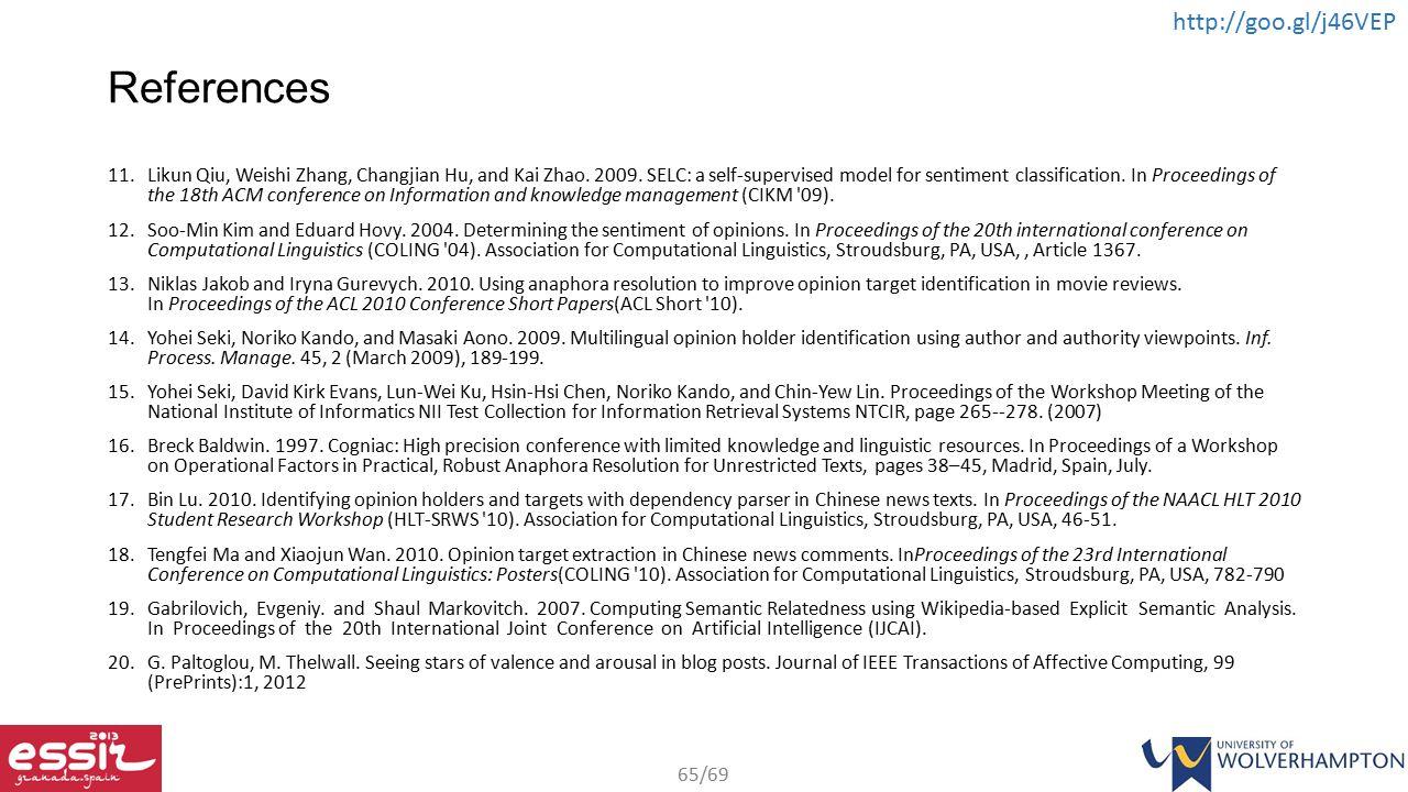 65/69 http://goo.gl/j46VEP References 11.Likun Qiu, Weishi Zhang, Changjian Hu, and Kai Zhao.