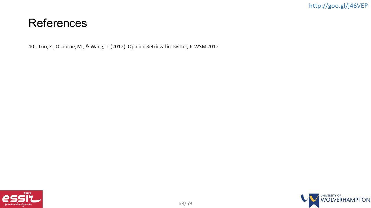 68/69 http://goo.gl/j46VEP References 40.Luo, Z., Osborne, M., & Wang, T.