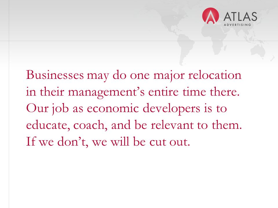 Businesses may do one major relocation in their management's entire time there.