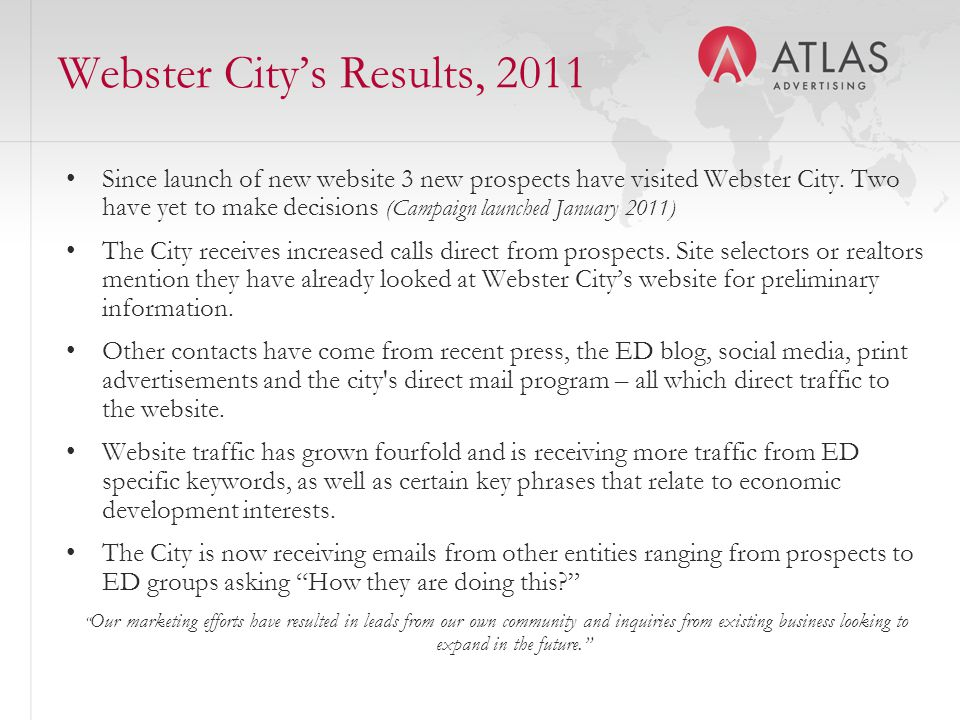 Webster City's Results, 2011 Since launch of new website 3 new prospects have visited Webster City.