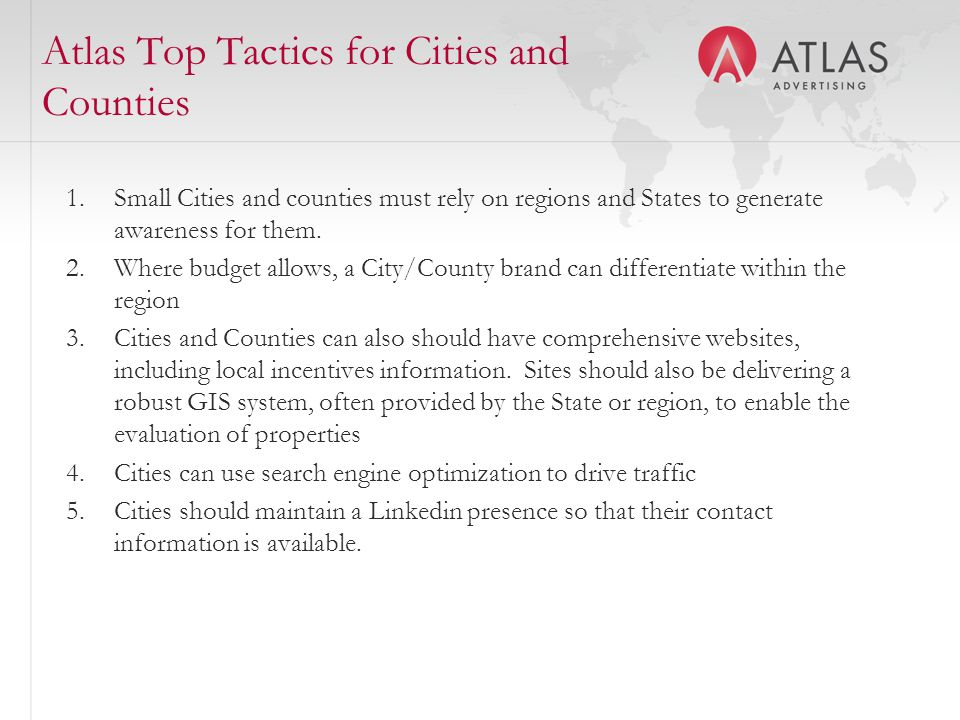 Atlas Top Tactics for Cities and Counties 1.Small Cities and counties must rely on regions and States to generate awareness for them.