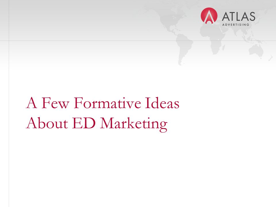 A Few Formative Ideas About ED Marketing