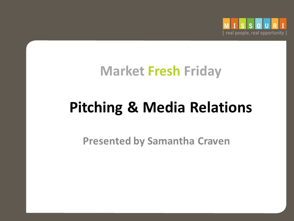 Market Fresh Friday Pitching & Media Relations Presented by Samantha Craven