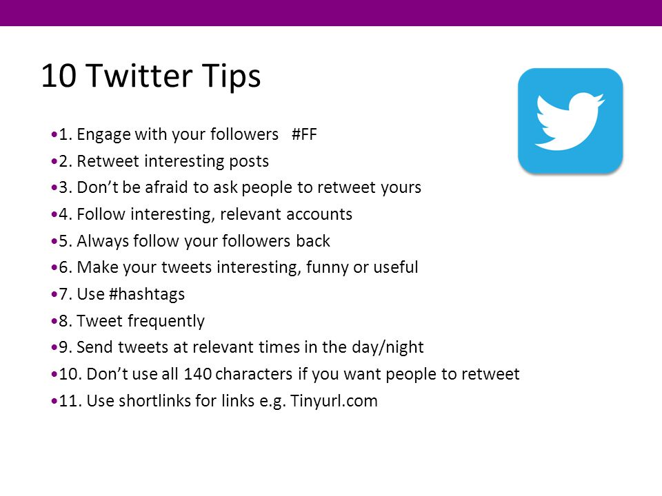 10 Twitter Tips 1. Engage with your followers #FF 2.