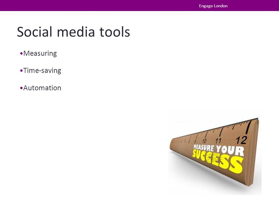 Social media tools Measuring Time-saving Automation Engage London