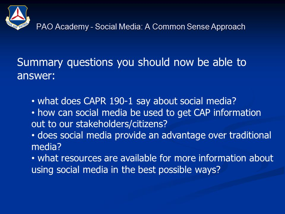 PAO Academy - Social Media: A Common Sense Approach Summary questions you should now be able to answer: what does CAPR 190-1 say about social media.