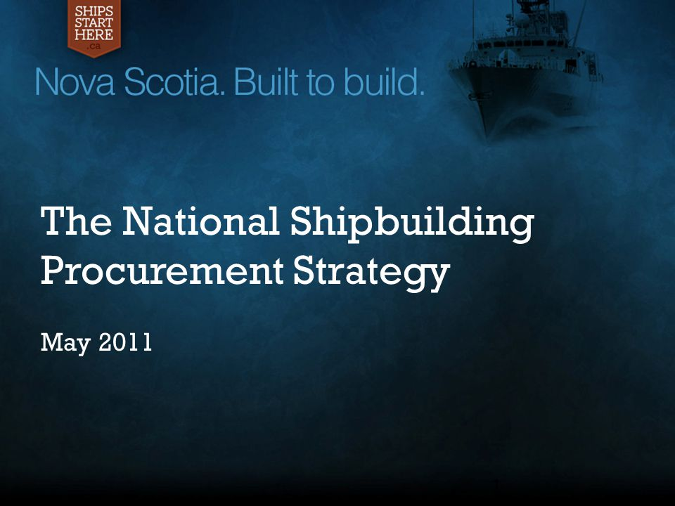 1 The National Shipbuilding Procurement Strategy May 2011