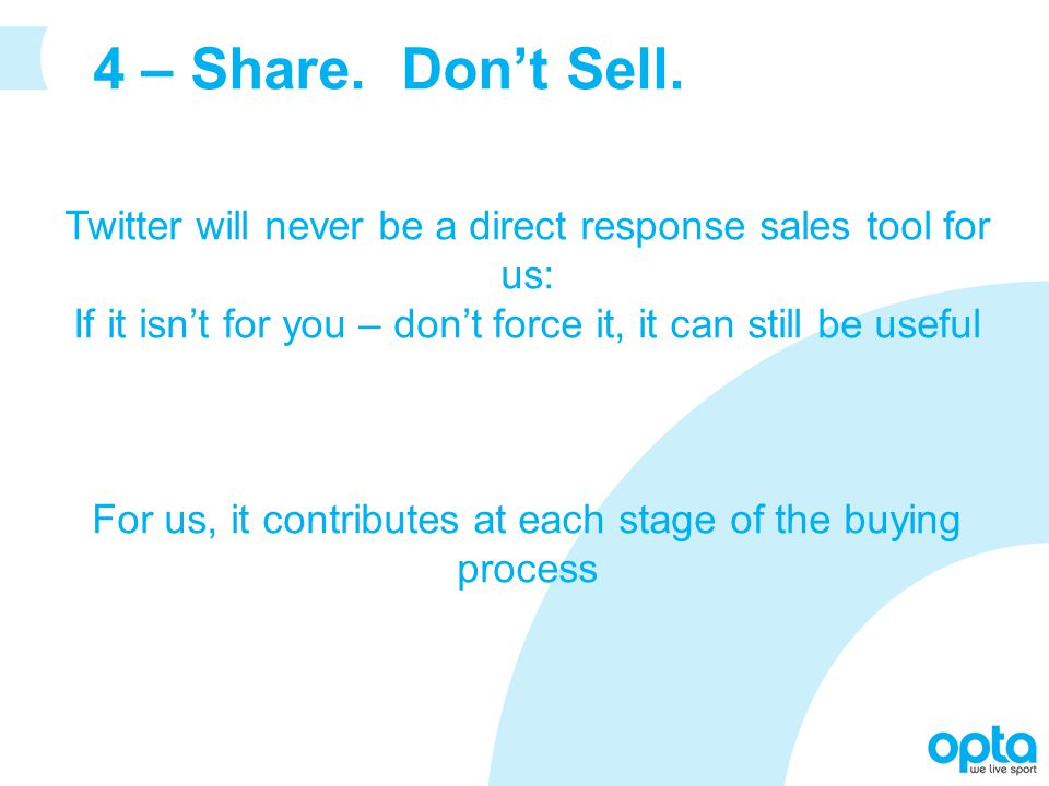 4 – Share. Don't Sell.