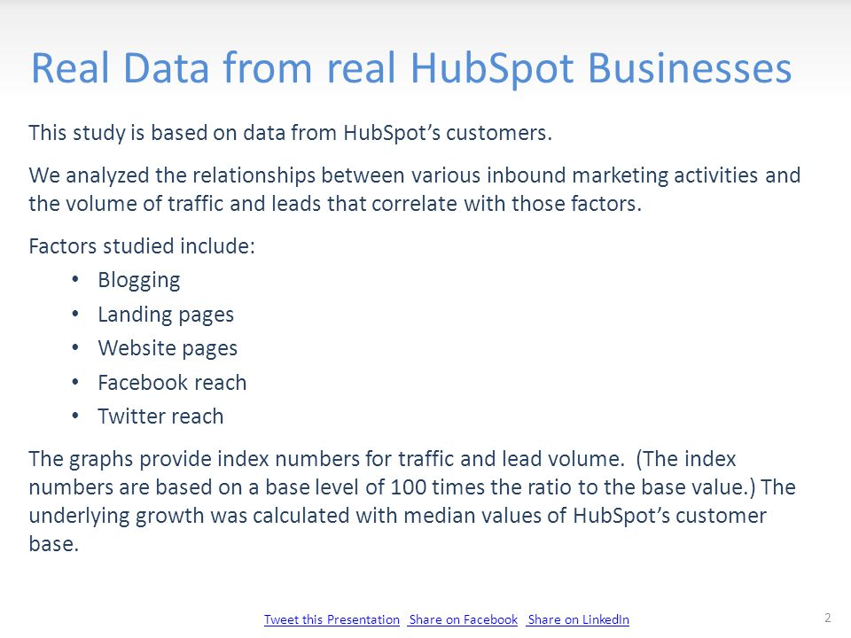 Tweet this PresentationTweet this Presentation Share on Facebook Share on LinkedIn Share on Facebook Share on LinkedIn Real Data from real HubSpot Businesses This study is based on data from HubSpot's customers.
