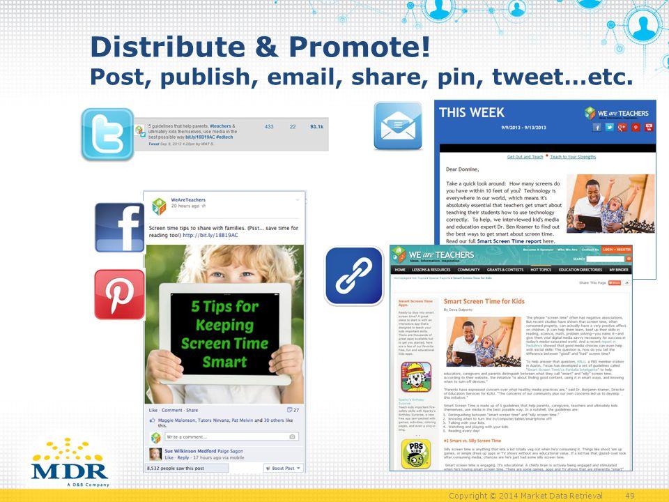 Copyright © 2014 Market Data Retrieval 49 Distribute & Promote.