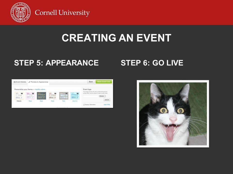 CREATING AN EVENT STEP 5: APPEARANCESTEP 6: GO LIVE