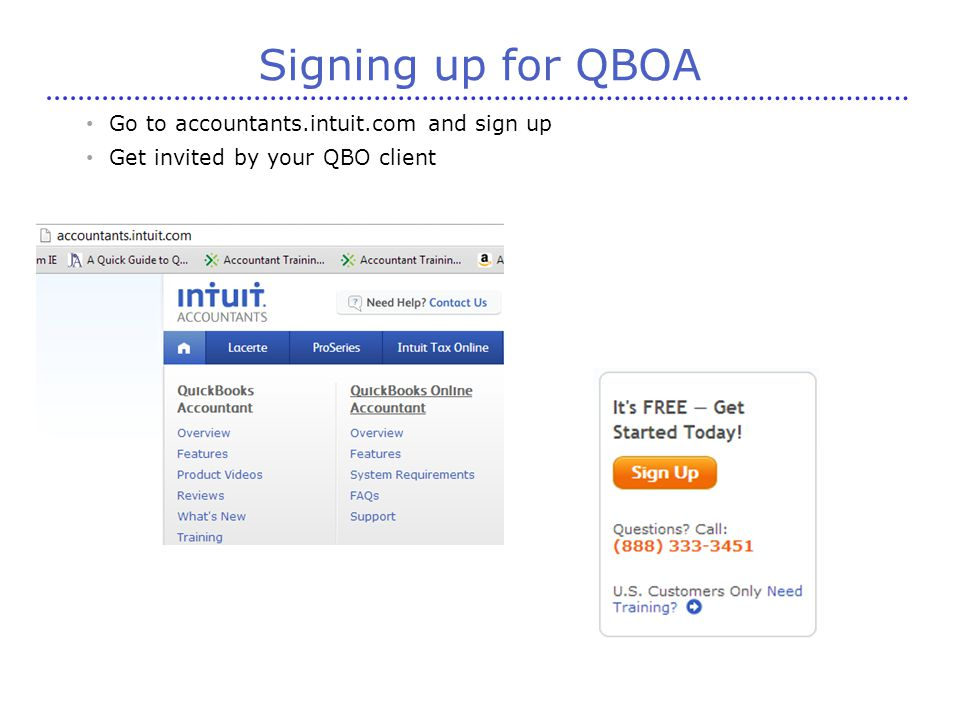 Signing up for QBOA Go to accountants.intuit.com and sign up Get invited by your QBO client
