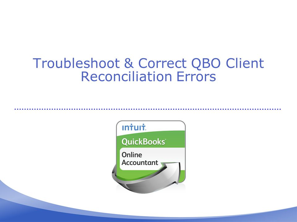 Troubleshoot & Correct QBO Client Reconciliation Errors