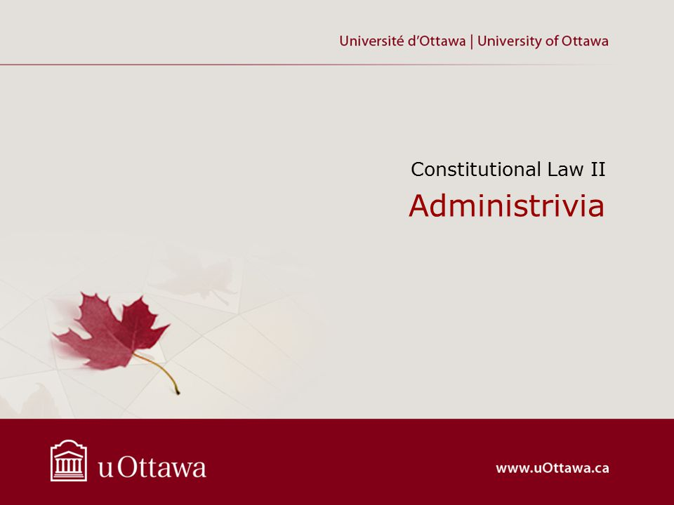 Administrivia Constitutional Law II