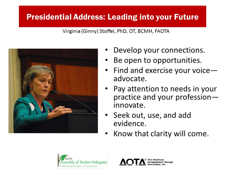 Presidential Address: Leading into your Future Develop your connections.