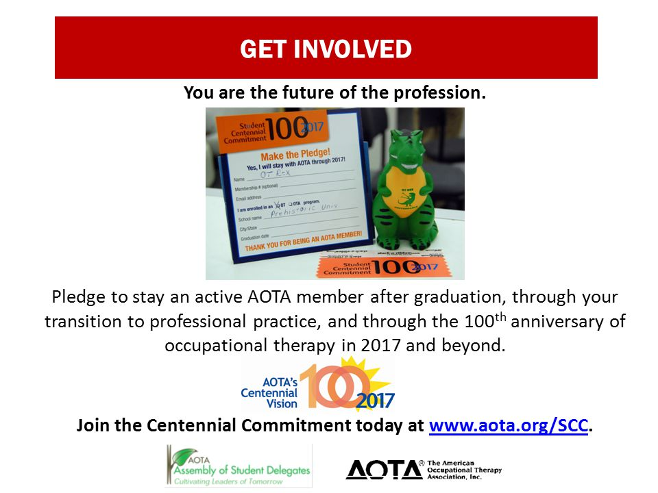 GET INVOLVED You are the future of the profession.