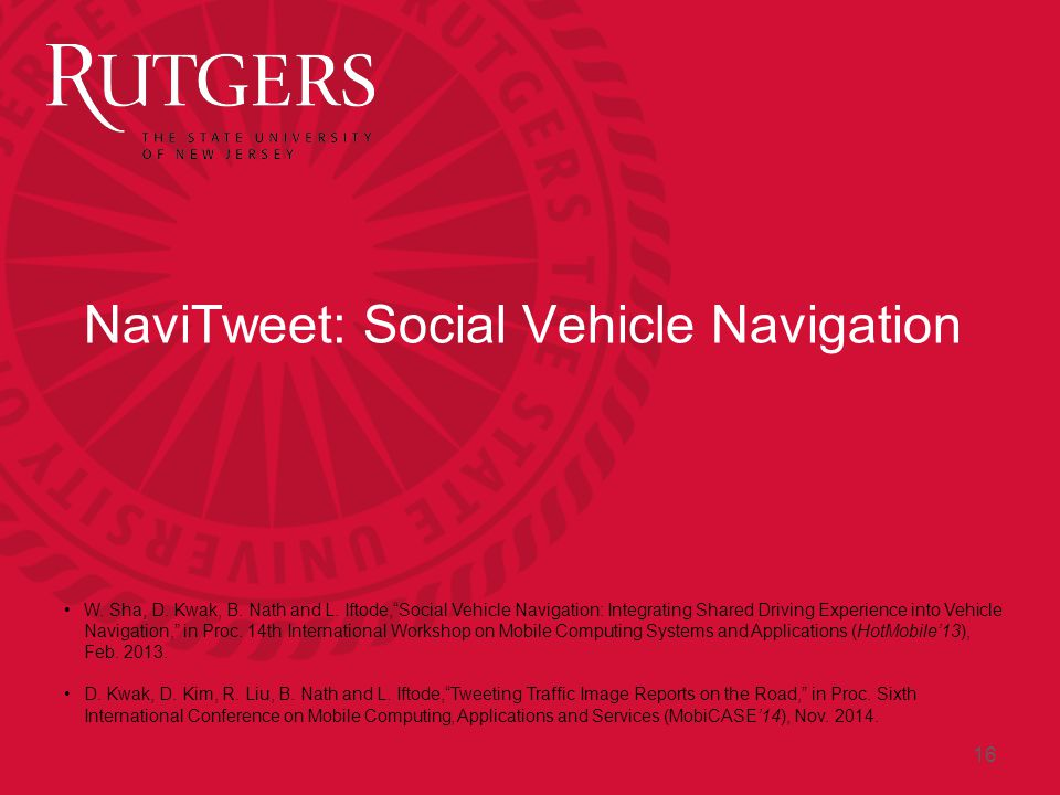 NaviTweet: Social Vehicle Navigation W. Sha, D. Kwak, B.