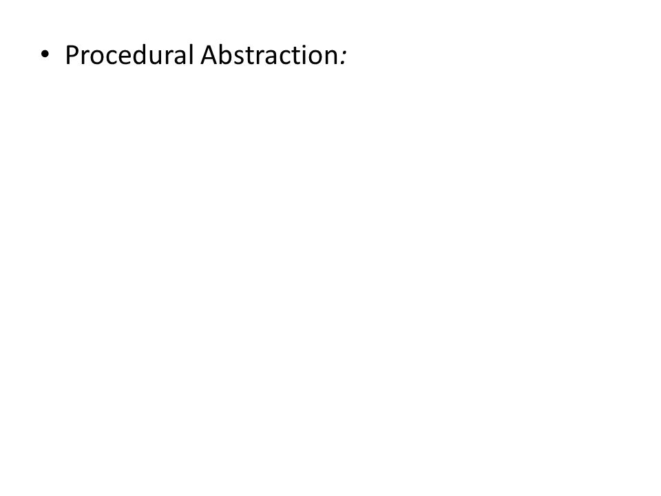 Procedural Abstraction:
