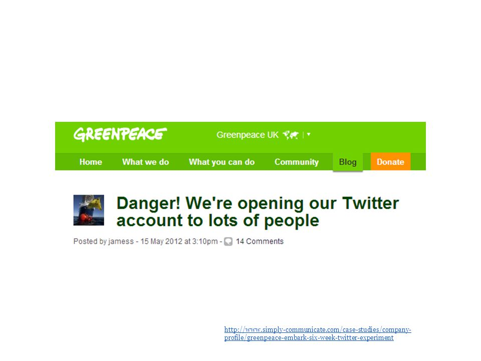 Greenpeace http://www.simply-communicate.com/case-studies/company- profile/greenpeace-embark-six-week-twitter-experiment