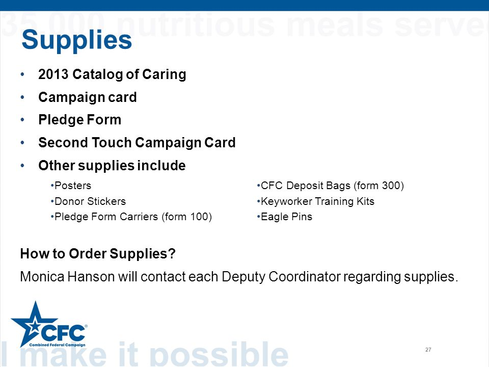 Supplies 27 2013 Catalog of Caring Campaign card Pledge Form Second Touch Campaign Card Other supplies include How to Order Supplies? Monica Hanson wi