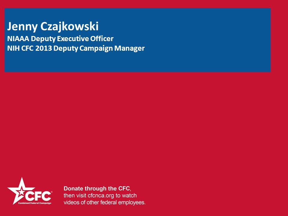 Jenny Czajkowski NIAAA Deputy Executive Officer NIH CFC 2013 Deputy Campaign Manager