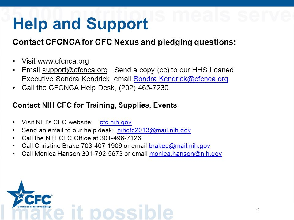 Help and Support 40 Contact CFCNCA for CFC Nexus and pledging questions: Visit www.cfcnca.org Email support@cfcnca.org Send a copy (cc) to our HHS Loa