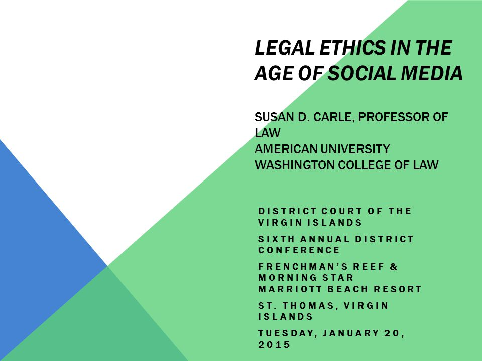 LEGAL ETHICS IN THE AGE OF SOCIAL MEDIA SUSAN D.