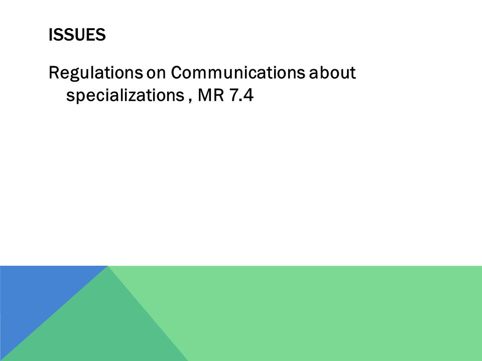 ISSUES Regulations on Communications about specializations, MR 7.4