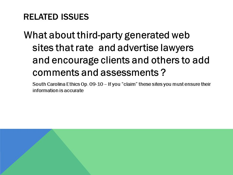 RELATED ISSUES What about third-party generated web sites that rate and advertise lawyers and encourage clients and others to add comments and assessments .