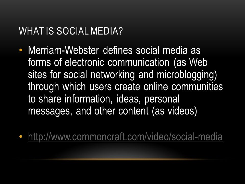 SOCIAL MEDIA VS.SOCIAL NETWORKING Social media shares information with a broad audience.