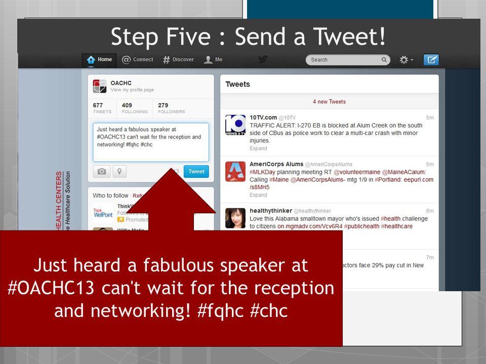 Step 5 send a tweet. Step Five : Send a Tweet.