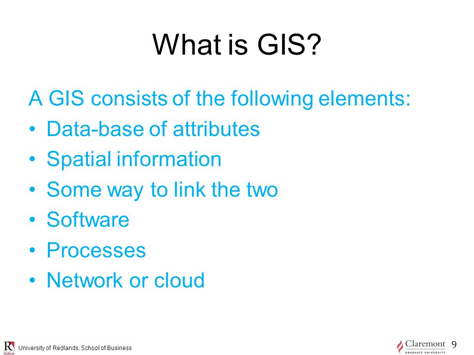 University of Redlands, School of Business What is GIS.
