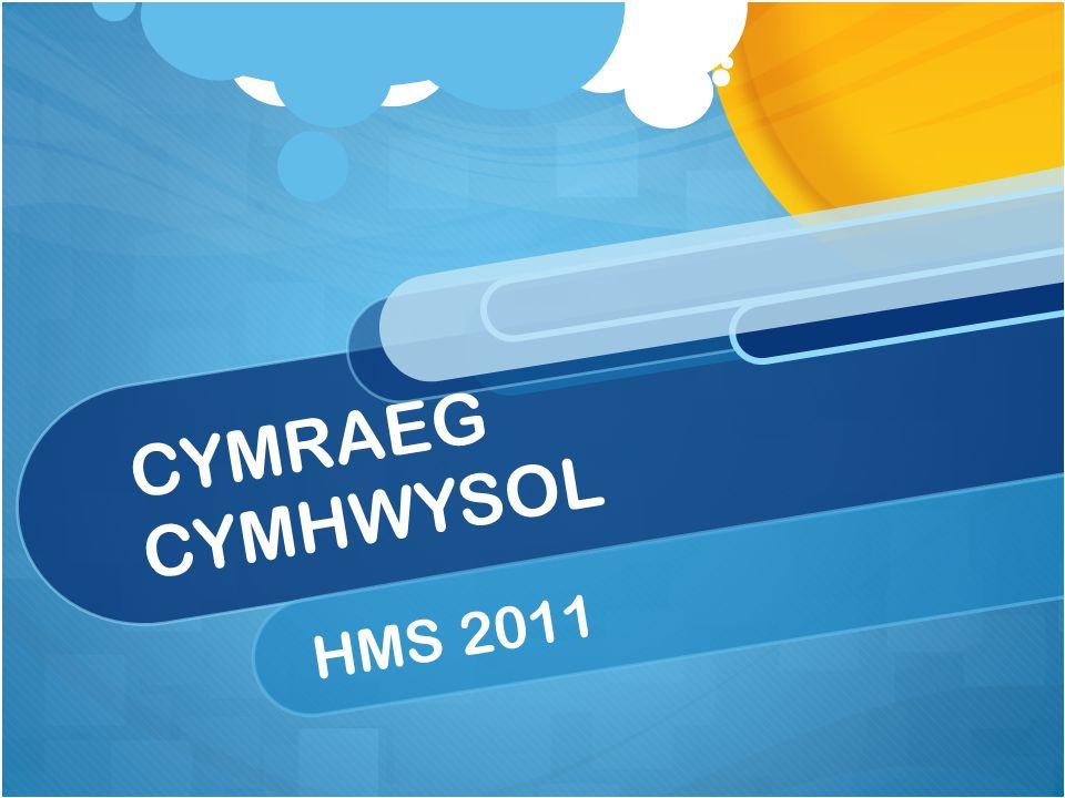 CYMRAEG CYMHWYSOL HMS 2011
