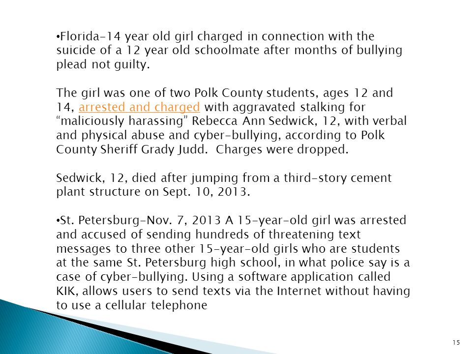 15 Florida-14 year old girl charged in connection with the suicide of a 12 year old schoolmate after months of bullying plead not guilty. The girl was