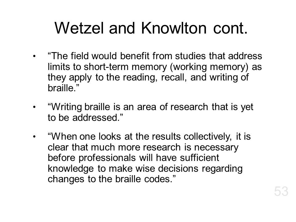 "Wetzel and Knowlton cont. ""The field would benefit from studies that address limits to short-term memory (working memory) as they apply to the reading"