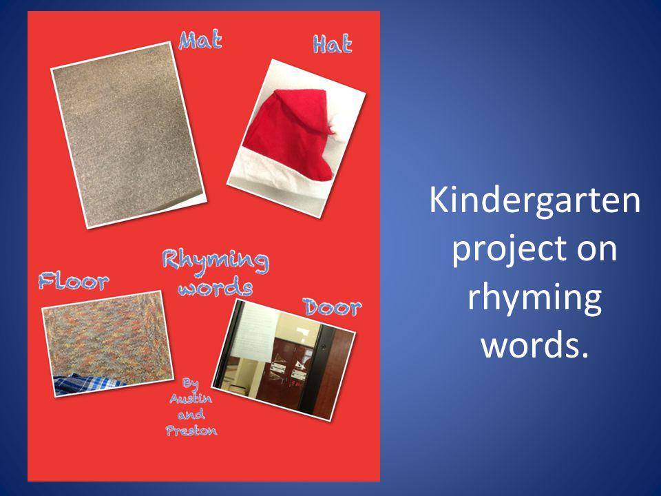 Kindergarten project on rhyming words.