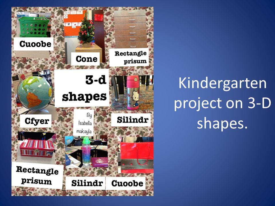 Kindergarten project on 3-D shapes.