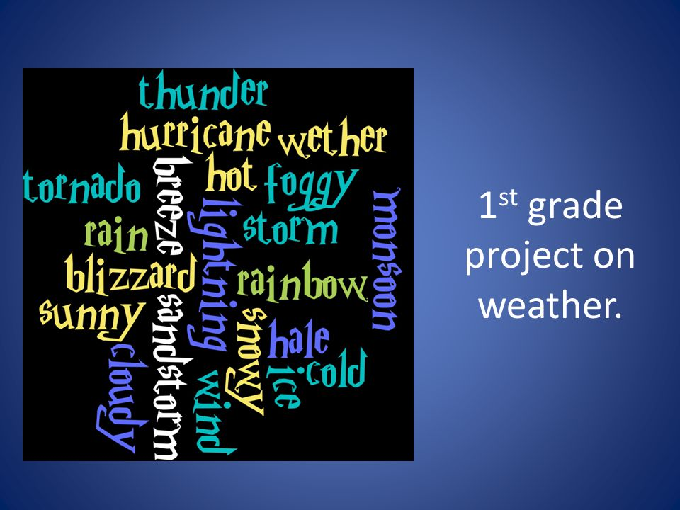 1 st grade project on weather.