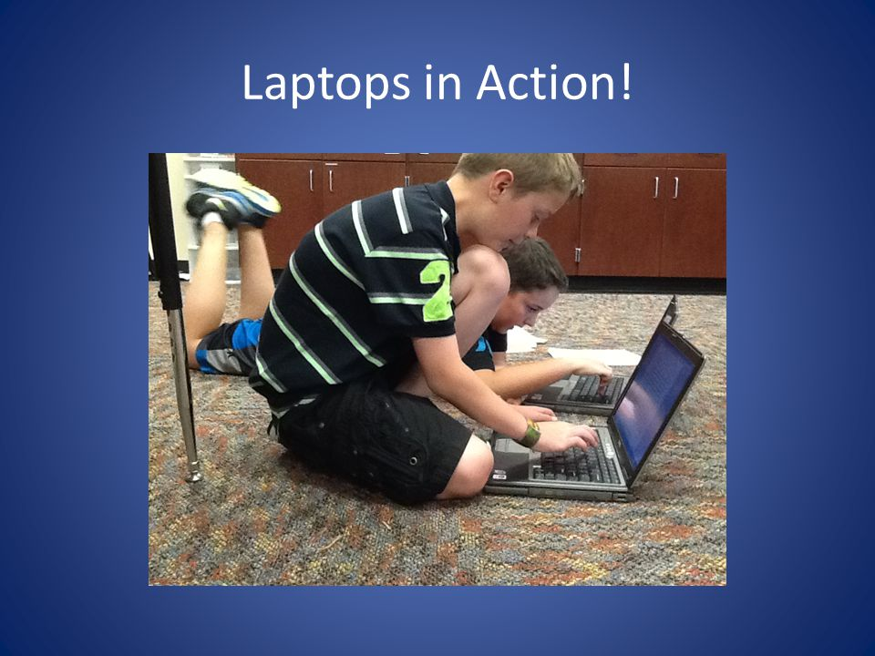 Laptops in Action!