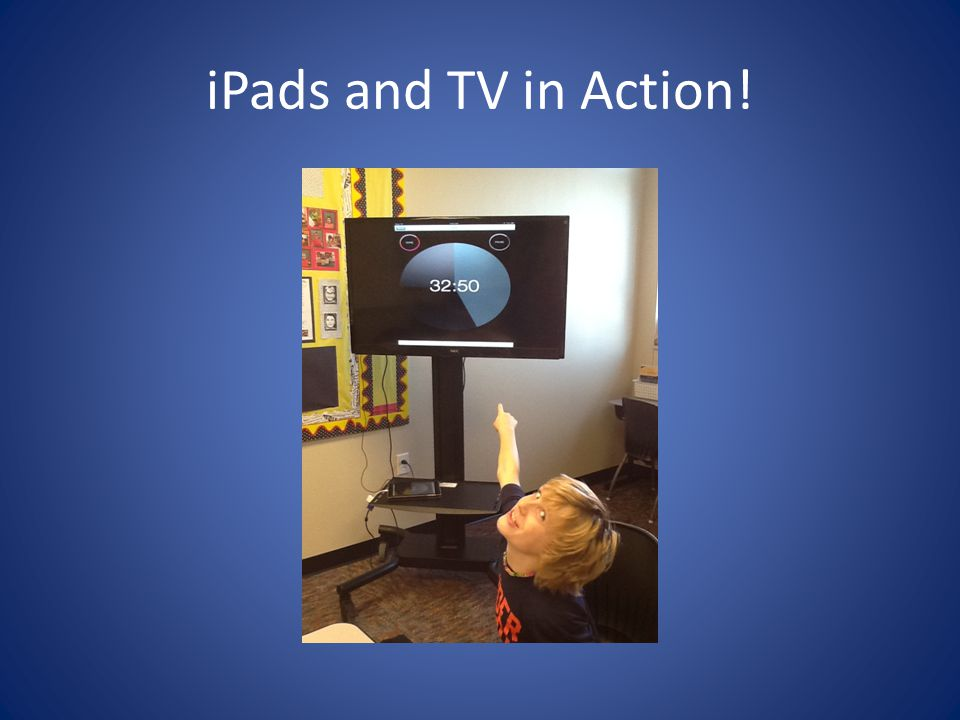 iPads and TV in Action!