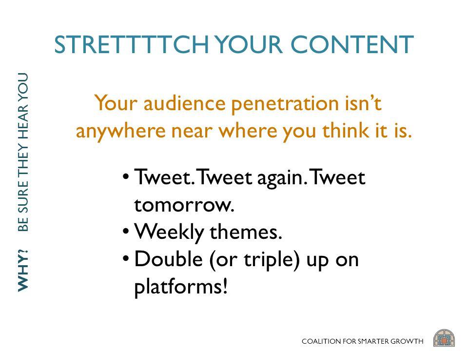 STRETTTTCH YOUR CONTENT Tweet. Tweet again. Tweet tomorrow.