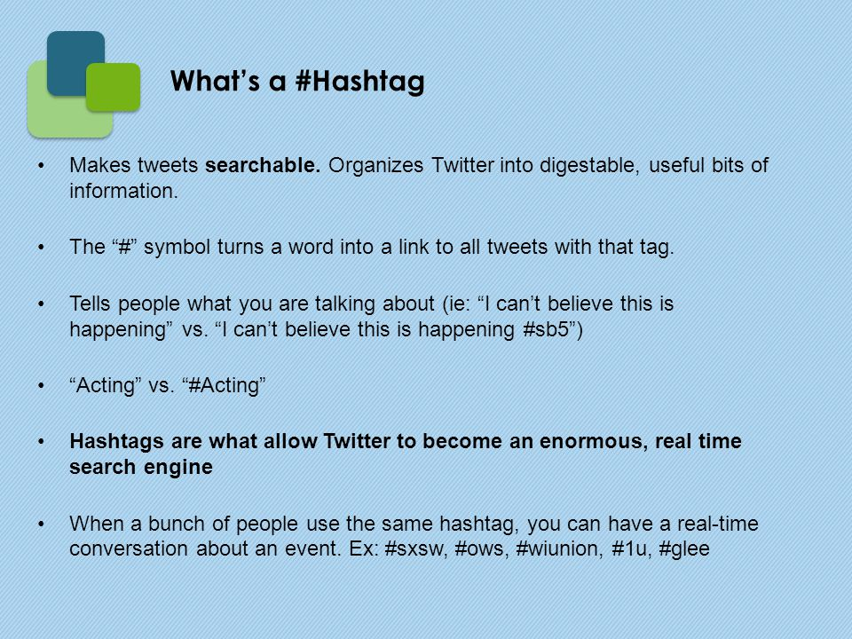 """Makes tweets searchable. Organizes Twitter into digestable, useful bits of information. The """"#"""" symbol turns a word into a link to all tweets with tha"""