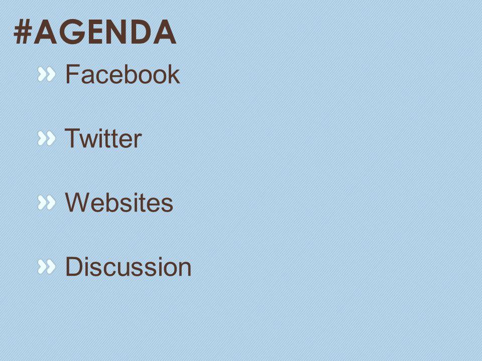 #AGENDA Facebook Twitter Websites Discussion