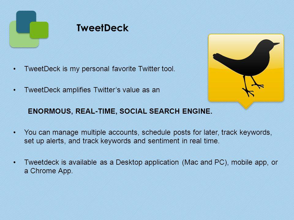 TweetDeck is my personal favorite Twitter tool.