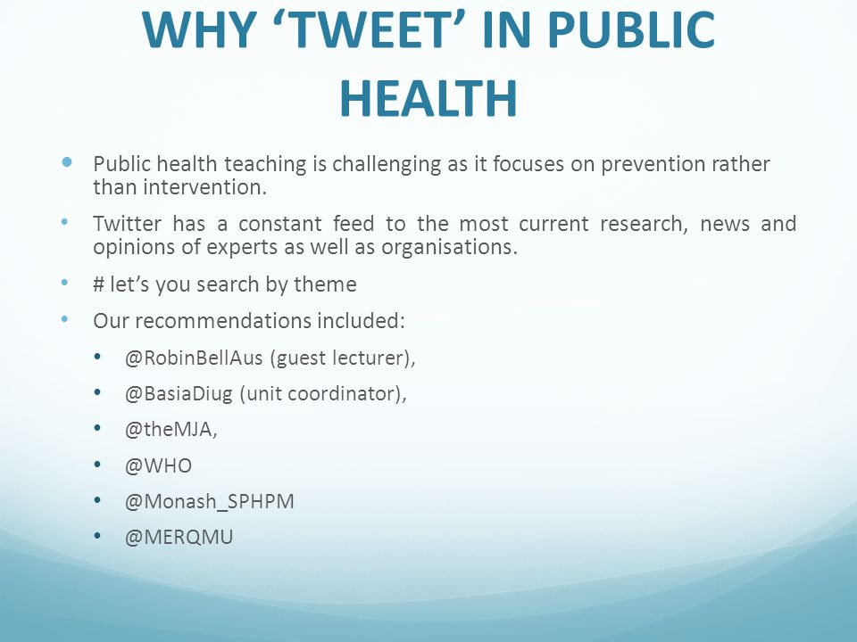 WHY 'TWEET' IN PUBLIC HEALTH Public health teaching is challenging as it focuses on prevention rather than intervention.