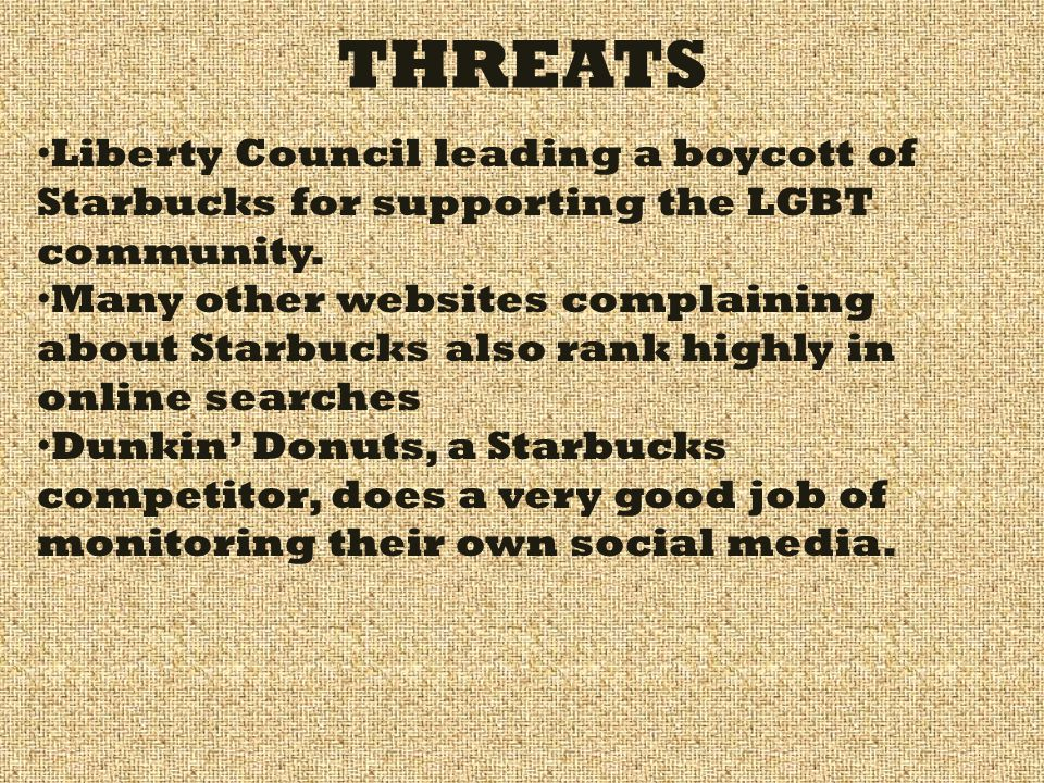 THREATS Liberty Council leading a boycott of Starbucks for supporting the LGBT community. Many other websites complaining about Starbucks also rank hi